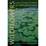 Wildflowers and Other Plants of Iowa Wetlands by Runkel, Sylvan T.; Roosa, Dean M.; Rosburg, Thomas; Van Der Valk, Arnold, 9781609382858