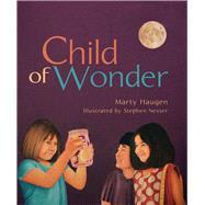 Child of Wonder by Haugen, Marty; Nesser, Stephen, 9781622772858