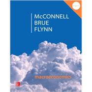 Macroeconomics with Connect by McConnell, Campbell; Brue, Stanley; Flynn, Sean, 9781259672859