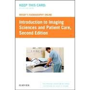 Mosby's Radiography Online: Introduction to Imaging Sciences and Patient Care by Mosby, 9780323392860