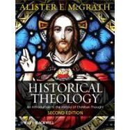Historical Theology : An Introduction to the History of Christian Thought by McGrath, Alister E., 9780470672860