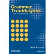 Grammar Troublespots: A Guide for Student Writers by Ann Raimes, 9780521532860