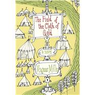 The Field of the Cloth of Gold by Mills, Magnus, 9781632862860