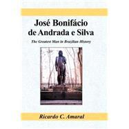 Jose Bonifacio De Andrada E Silva by Amaral, Ricardo C., 9780738812861