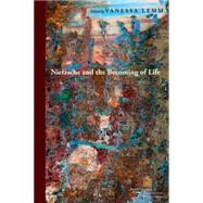 Nietzsche and the Becoming of Life by Lemm, Vanessa, 9780823262861