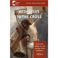 With Jesus to the Cross by Evangelical Catholic, 9781593252861