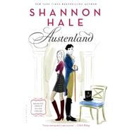 Austenland A Novel by Hale, Shannon, 9781596912861