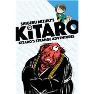 Kitaro's Strange Adventures by Mizuki, Shigeru; Davisson, Zack, 9781770462861