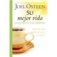 Su mejor vida comienza cada ma¤ana by Osteen, Joel, 9781455562862