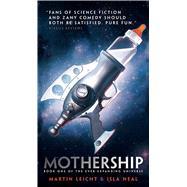 Mothership by Leicht, Martin; Neal, Isla, 9781481442862