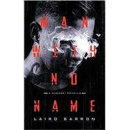 Man With No Name by Barron, Laird, 9781942712862