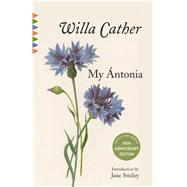 My Antonia by CATHER, WILLA, 9780525562863