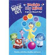 Inside My Mind: A Book About Me! (Disney/Pixar Inside Out) by RH DISNEYRH DISNEY, 9780736432863