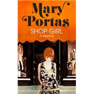 Shop Girl by Portas, Mary, 9780857522863