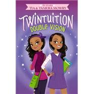 Double Vision by Mowry, Tia; Mowry, Tamera, 9780062372864