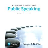 Essential Elements of Public Speaking by DeVito, Joseph A., 9780134402864