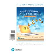 Horngren's Financial & Managerial Accounting, The Financial Chapters, Student Value Edition Plus MyLab Accounting with Pearson eText -- Access Card Package by Miller-Nobles, Tracie L.; Mattison, Brenda L.; Matsumura, Ella Mae, 9780134642864