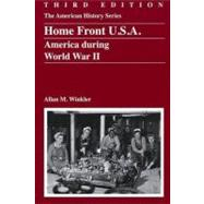 Home Front U. S. A. : America During World War II by Winkler, Allan M., 9780882952864