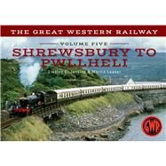 The Great Western Railway Shrewsbury to Pwllheli by Jenkins, Stanley C.; Loader, Martin, 9781445642864
