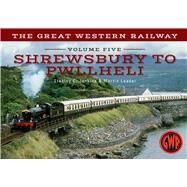 The Great Western Railway Shrewsbury to Pwllheli by Jenkins, Stanley C.; Loader, Martin, 9781445642864