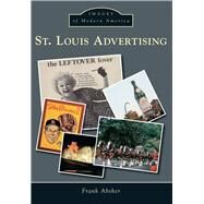 St. Louis Advertising by Absher, Frank, 9781467112864