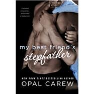 My Best Friend's Stepfather by Carew, Opal, 9781250052865