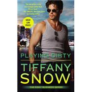 Playing Dirty by Snow, Tiffany, 9781455532865
