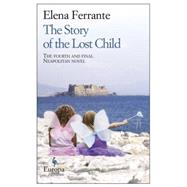 The Story of the Lost Child by Ferrante, Elena; Goldstein, Ann, 9781609452865