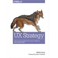 UX Strategy by Levy, Jaime, 9781449372866