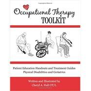 Occupational Therapy Toolkit: Treatment Guides and Handouts by Hall, Cheryl, 9781482632866