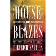 House of Blazes by Kalteis, Dietrich, 9781770412866