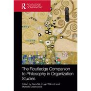 The Routledge Companion to Philosophy in Organization Studies by Mir; Raza, 9780415702867