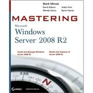 Mastering Microsoft Windows Server 2008 R2 by Minasi, Mark; Gibson, Darril; Finn, Aidan; Henry, Wendy; Hynes, Byron, 9780470532867