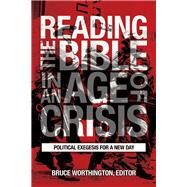 Reading the Bible in an Age of Crisis by Worthington, Bruce, 9781451482867