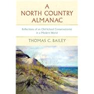 A North Country Almanac by Bailey, Thomas C., 9781611862867