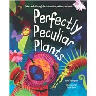 Perfectly Peculiar Plants by Thorogood, Chris; Ronca, Catell, 9781786032867
