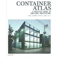 Container Atlas : A Practical Guide to Container Architecture by Slawik, Han, 9783899552867