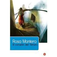 El corazón del Tártaro/ The Heart of Tartarus by Montero, Rosa, 9788466322867