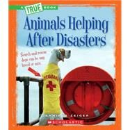 Animals Helping After Disasters by Zeiger, Jennifer, 9780531212868