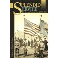 Splendid Service: The Montana National Guard, 1867-2006 by Svingen, Orlan J., 9780874222869