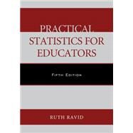 Practical Statistics for Educators by Ravid, Ruth, 9781442242869