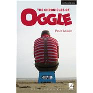 The Chronicles of Oggle by Gowen, Peter, 9781474232869