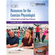 ACSM's Resources for the Exercise Physiologist by American College of Sports Medicine, 9781496322869