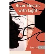 River Electric With Light by Wetzel, Sarah, 9781597092869