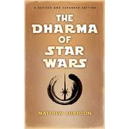 The Dharma of Star Wars by Bortolin, Matthew, 9781614292869