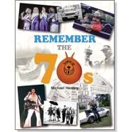 Remember the 70s by Heatley, Michael, 9781782812869