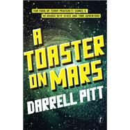 A Toaster on Mars by Pitt, Darrell, 9781922182869