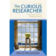 The Curious Researcher by Ballenger, Bruce, 9780205172870