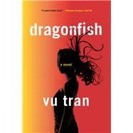 Dragonfish by Tran, Vu, 9780393352870
