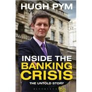 Inside the Banking Crisis The Untold Story by Pym, Hugh, 9781472902870